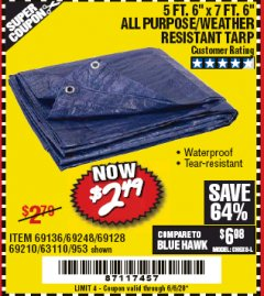 "Harbor Freight Coupon 5 FT. 6"" X 7 FT. 6"" ALL PURPOSE WEATHER RESISTANT TARP Lot No. 953/63110/69210/69128/69136/69248 Valid Thru: 6/30/20 - $2.49"