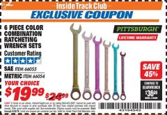 Harbor Freight ITC Coupon 6 PIECE COLOR COMBINATION RATCHETING WRENCH SETS Lot No. 66053/66054 Dates Valid: 12/31/69 - 6/30/18 - $19.99