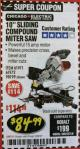 "Harbor Freight Coupon 10"" SLIDING COMPOUND MITER SAW Lot No. 98199/61307/61971/61972 Expired: 2/28/18 - $84.99"