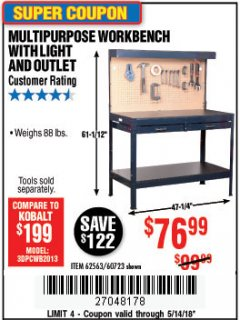 Harbor Freight Coupon MULTIPURPOSE WORKBENCH WITH LIGHTING AND OUTLET Lot No. 62563/60723/99681 Expired: 5/14/18 - $76.99