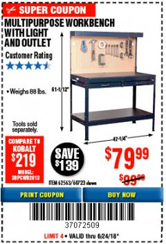 Harbor Freight Coupon MULTIPURPOSE WORKBENCH WITH LIGHTING AND OUTLET Lot No. 62563/60723/99681 EXPIRES: 6/24/18 - $79.99