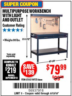 Harbor Freight Coupon MULTIPURPOSE WORKBENCH WITH LIGHTING AND OUTLET Lot No. 62563/60723/99681 Expired: 8/13/18 - $79.99