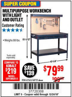 Harbor Freight Coupon MULTIPURPOSE WORKBENCH WITH LIGHTING AND OUTLET Lot No. 62563/60723/99681 Expired: 12/24/18 - $79.99
