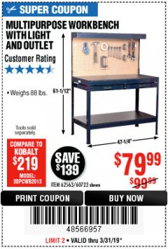 Harbor Freight Coupon MULTIPURPOSE WORKBENCH WITH LIGHTING AND OUTLET Lot No. 62563/60723/99681 Valid Thru: 3/31/19 - $79.99