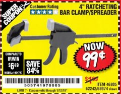 "Harbor Freight Coupon 4"" RATCHETING BAR CLAMP/SPREADER Lot No. 46805/62242/68974 Expired: 1/12/19 - $0.99"