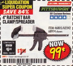 "Harbor Freight Coupon 4"" RATCHETING BAR CLAMP/SPREADER Lot No. 46805/62242/68974 Valid Thru: 5/31/19 - $0.99"