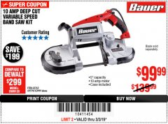Harbor Freight Coupon BAUER 10 AMP DEEP CUT VARIABLE SPEED BAND SAW KIT Lot No. 63763/64194/63444 Expired: 3/3/19 - $99.99