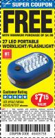 Harbor Freight FREE Coupon 27 LED PORTABLE WORKLIGHT/FLASHLIGHT Lot No. 67227/69567/60566/62532 Expired: 1/27/16 - NPR