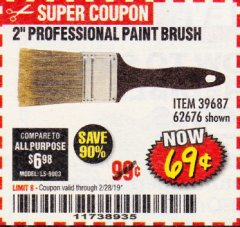 "Harbor Freight Coupon 2"" PROFESSIONAL PAINT BRUSH Lot No. 62676/39687 EXPIRES: 2/28/19 - $0.69"