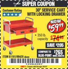"Harbor Freight Coupon 30"" SERVICE CART WITH LOCKING DRAWER Lot No. 61161/90428 Expired: 7/6/18 - $59.99"
