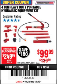 Harbor Freight Coupon 4 TON HEAVY DUTY PORTABLE HYDRAULIC EQUIPMENT KIT Lot No. 62115/44899/60407 Expired: 4/8/19 - $99.99