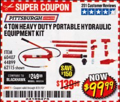 Harbor Freight Coupon 4 TON HEAVY DUTY PORTABLE HYDRAULIC EQUIPMENT KIT Lot No. 62115/44899/60407 Valid Thru: 8/31/19 - $99.99
