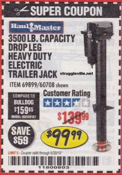 Harbor Freight Coupon 3500 LB DROP LEG HEAVY DUTY ELECTRIC TRAILER JACK Lot No. 69899/60708 EXPIRES: 6/30/18 - $99.99