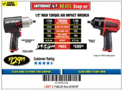 "Harbor Freight Coupon EARTHQUAKE XT 1/2"" COMPOSITE XTREME TORQUE AIR IMPACT WRENCH Lot No. 62891 Expired: 8/19/18 - $129.99"