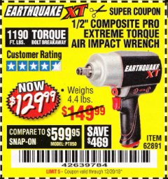"Harbor Freight Coupon EARTHQUAKE XT 1/2"" COMPOSITE XTREME TORQUE AIR IMPACT WRENCH Lot No. 62891 Valid Thru: 12/20/18 - $129.99"