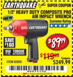 "Harbor Freight Coupon EARTHQUAKE 1/2"" COMPOSITE PRO IMPACT WRENCH Lot No. 62835 Valid: 12/28/17 3/20/08 - $89.99"