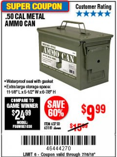 Harbor Freight Coupon .50 CAL METAL AMMO CAN Lot No. 63181/63750 Expired: 7/22/18 - $9.99