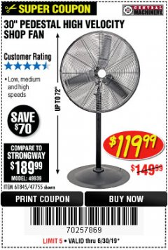"Harbor Freight Coupon 30"" HIGH VELOCITY PEDESTAL SHOP FAN Lot No. 61845/47755 Valid Thru: 6/30/19 - $119.99"