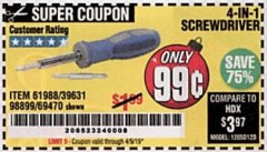 Harbor Freight Coupon 4-IN-1 SCREWDRIVER Lot No. 98899/69470/61988 Valid Thru: 4/9/19 - $0.99