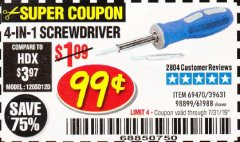Harbor Freight Coupon 4-IN-1 SCREWDRIVER Lot No. 98899/69470/61988 Expired: 7/31/19 - $0.99
