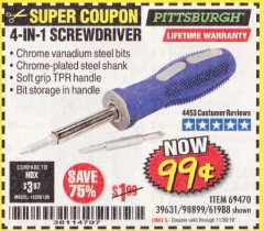 Harbor Freight Coupon 4-IN-1 SCREWDRIVER Lot No. 98899/69470/61988 Valid Thru: 11/30/19 - $0.99