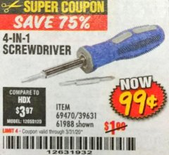 Harbor Freight Coupon 4-IN-1 SCREWDRIVER Lot No. 39631/69470/61988 Expired: 3/31/20 - $0.99