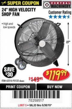 "Harbor Freight Coupon 24"" HIGH VELOCITY SHOP FAN Lot No. 62210/93532 Expired: 6/30/19 - $119.99"