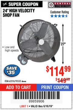 "Harbor Freight Coupon 24"" HIGH VELOCITY SHOP FAN Lot No. 62210/93532 Expired: 6/16/19 - $114.99"