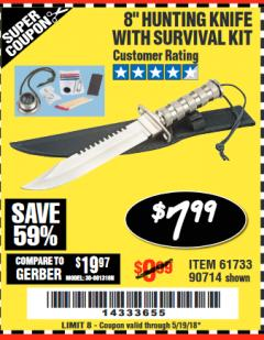 "Harbor Freight Coupon 8"" HUNTING KNIFE WITH SURVIVAL KIT Lot No. 90714/61501/61733 Expired: 5/19/18 - $7.99"