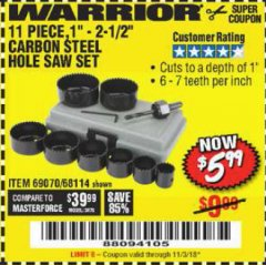 "Harbor Freight Coupon 11 PIECE 1""-2-1/2"" CARBON STEEL HOLE SAW SET Lot No. 69070, 68114 Expired: 11/3/18 - $5.99"