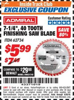 "Harbor Freight ITC Coupon 7-1/4"", 40 TOOTH FINISHING SAW BLADE Lot No. 93895/62735 Dates Valid: 12/31/69 - 6/30/18 - $5.99"