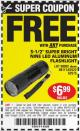 "Harbor Freight FREE Coupon 3-1/2"" SUPER BRIGHT ALUMINUM FLASHLIGHT Lot No. 69111/63599/62522/62573/63875/63884/63886/63888/69052 Expired: 2/23/16 - FWP"