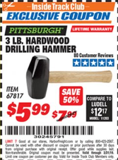 Harbor Freight ITC Coupon 3 LB. HARDWOOD DRILLING HAMMER Lot No. 61222/67817 Valid Thru: 3/31/19 - $5.99