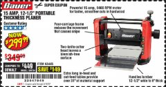 "Harbor Freight Coupon BAUER 15 AMP 12 1/2"" PORTABLE THICKNESS PLANER Lot No. 63445 Valid Thru: 6/30/20 - $299.99"