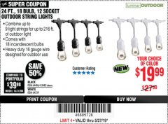 Harbor Freight Coupon 24 FT., 18 BULB, 12 SOCKET OUTDOOR STRING LIGHTS Lot No. 64486/63843/64739 Expired: 5/27/19 - $19.99