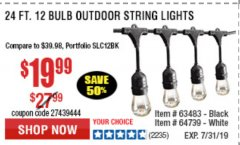 Harbor Freight Coupon 24 FT., 18 BULB, 12 SOCKET OUTDOOR STRING LIGHTS Lot No. 64486/63843/64739 Expired: 7/31/19 - $19.99