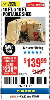 Harbor Freight Coupon 10 FT. X 10 FT. PORTABLE SHED Lot No. 63297 Expired: 6/24/18 - $139.99