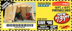 Harbor Freight Coupon 10 FT. X 10 FT. PORTABLE SHED Lot No. 63297 Expired: 9/1/18 - $139.99