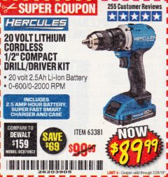 "Harbor Freight Coupon HERCULES 20 VOLT LITHIUM CORDLESS 1/2"" COMPACT DRILL/DRIVER KIT Lot No. 63381 EXPIRES: 2/28/19 - $89.99"