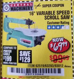 "Harbor Freight Coupon 16"" VARIABLE SPEED SCROLL SAW Lot No. 62519, 63283, 93012 Expired: 6/9/18 - $69.99"