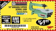 "Harbor Freight Coupon 16"" VARIABLE SPEED SCROLL SAW Lot No. 62519, 63283, 93012 Expired: 6/2/18 - $69.99"