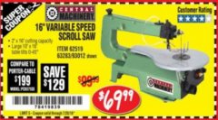 "Harbor Freight Coupon 16"" VARIABLE SPEED SCROLL SAW Lot No. 62519, 63283, 93012 Expired: 7/24/18 - $69.99"