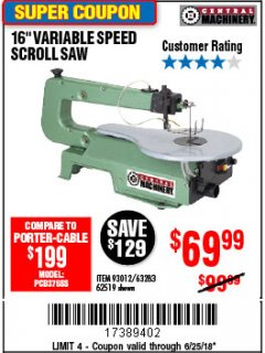 "Harbor Freight Coupon 16"" VARIABLE SPEED SCROLL SAW Lot No. 62519, 63283, 93012 Expired: 6/25/18 - $69.99"