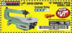 "Harbor Freight Coupon 16"" VARIABLE SPEED SCROLL SAW Lot No. 62519, 63283, 93012 Expired: 11/3/18 - $69.99"