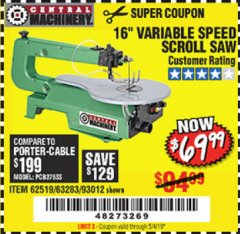 "Harbor Freight Coupon 16"" VARIABLE SPEED SCROLL SAW Lot No. 62519, 63283, 93012 Expired: 5/4/19 - $69.99"