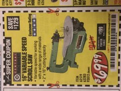 "Harbor Freight Coupon 16"" VARIABLE SPEED SCROLL SAW Lot No. 62519, 63283, 93012 Expired: 5/31/19 - $69.99"