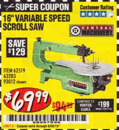 "Harbor Freight Coupon 16"" VARIABLE SPEED SCROLL SAW Lot No. 62519, 63283, 93012 Expired: 6/30/19 - $69.99"