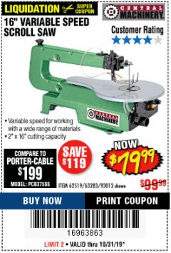 "Harbor Freight Coupon 16"" VARIABLE SPEED SCROLL SAW Lot No. 62519, 63283, 93012 Expired: 10/31/19 - $79.99"