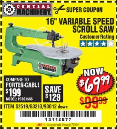 "Harbor Freight Coupon 16"" VARIABLE SPEED SCROLL SAW Lot No. 62519, 63283, 93012 Expired: 7/2/20 - $69.99"