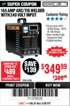 Harbor Freight Coupon 165 AMP ARC/TIG WELDER WITH 240 VOLT INPUT Lot No. 62486 Expired: 5/26/19 - $349.99
